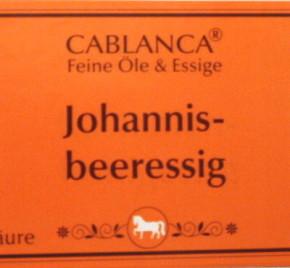 Johannisbeeressig  Cablanca Feinkost, Ihre  Genuss-Agentur